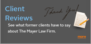 See what our clients have to say about The Mayer Law Firm.